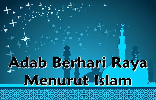 Adab Berhari Raya Menurut Islam