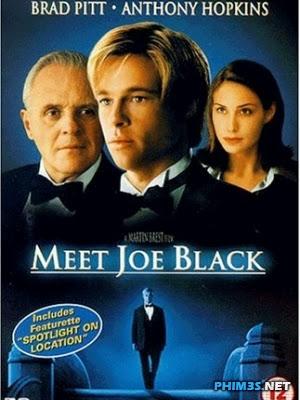 Hẹn Hò Với Thần Chết Meet Joe Black