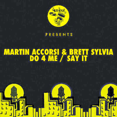 Martin Accorsi & Brett Sylvia – Do 4 Me / Say It