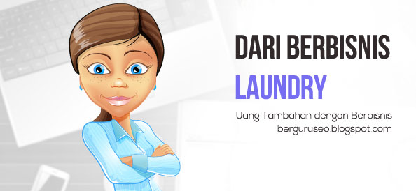 Cara Mendapatkan Penghasilan Uang Tambahan dari Bisnis Laundry