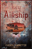 Ivey and the Airship by Cheryl Ammeter published by Wisdom House Books
