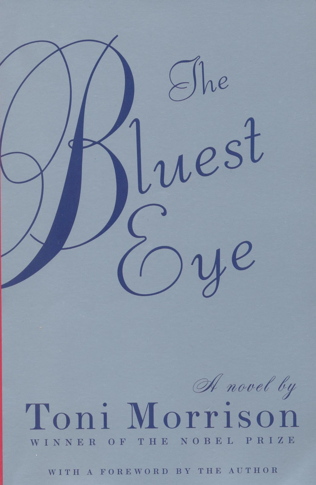 the bluest eye by tony morrison Toni morisson's the bluest eye: the bluest eye is about the life of the breedlove family who resides in lorain, ohio, in the late 1930s this family consists of the mother pauline, the father cholly, the son sammy, and the daughter pecola.