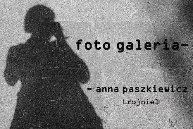 Foto - Anna Paszkiewicz-Trojniel
