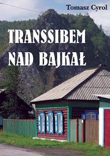 Tomasz Cyrol. Transsibem nad Bajkał.