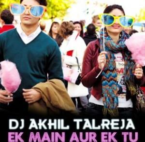 Download DJ Akhil Ek Mein Aur Ekk Tu Little Mashup Mix