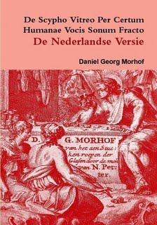 De Scypho Vitreo per certum humanae vocis sonum fracto - The Dutch translation - D.G.Morhof