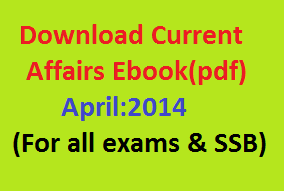 Current Affairs May:2014 with free ebook Download for All general competition exams and SSB Interview