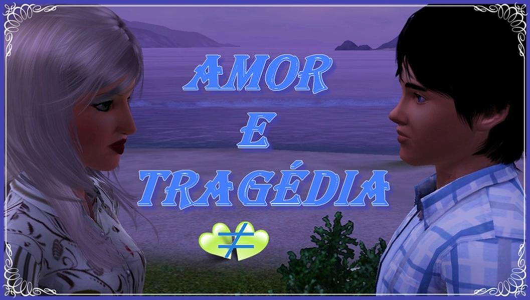 Amor e Tragédia