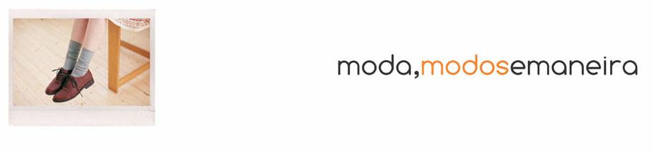 moda, modos e maneira