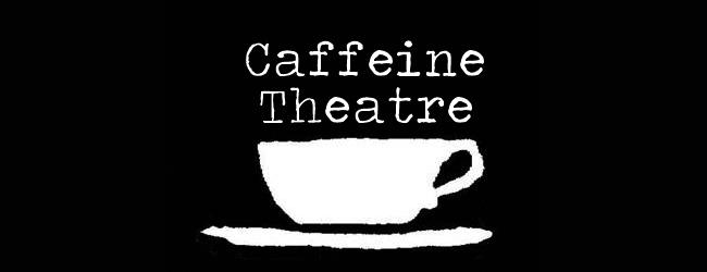 Caffeine Theatre