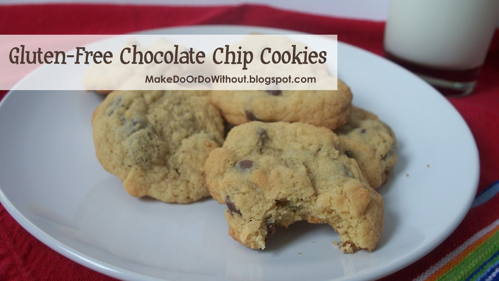 Make Do: Gluten-Free Chocolate Chip Cookies