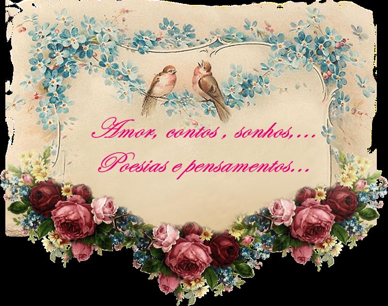 Amor, Contos, Sonhos, Poesias, Pensamentos!!!