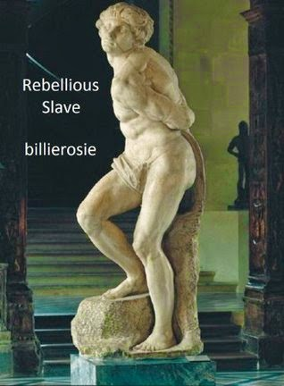 Rebellious Slave, billierosie