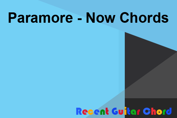 Paramore - Now Chords