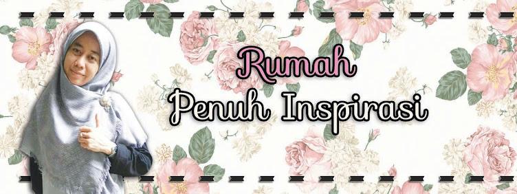 RUMAH PENUH INSPIRASI
