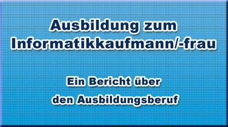 Ausbildung zum Informatikkaufmann/-frau