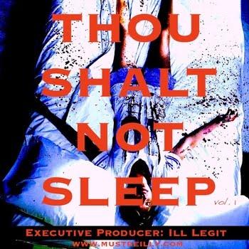 Album: Ill Legit - Thou Shalt Not Sleep Vol. 1