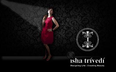 """Isha Trivedi"" ""Designing Life"" ""Creating Beauty"""