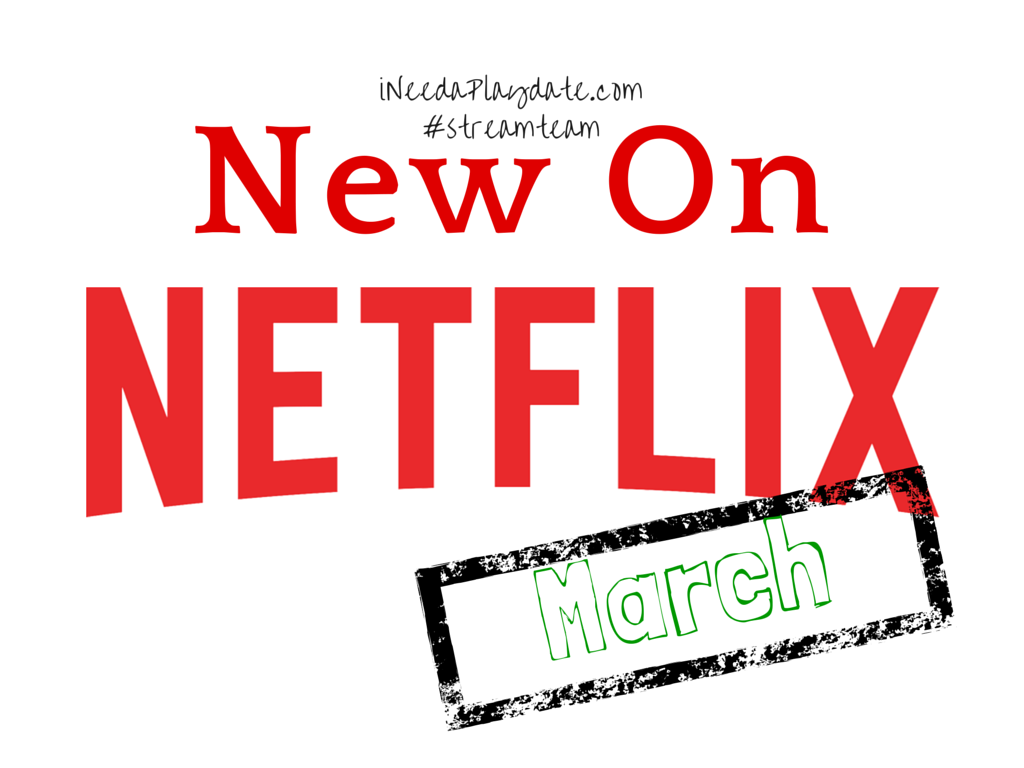 New Family Favorites on Netflix in March 2015 #streamteam