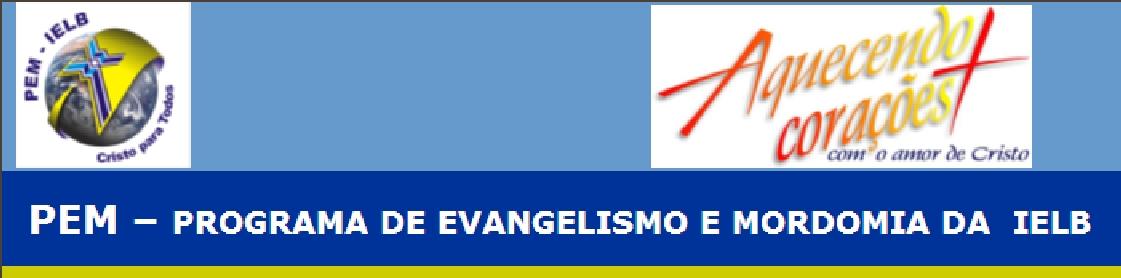 PEM - PROGRAMA DE MORDOMIA E EVANGELISMO DA IELB