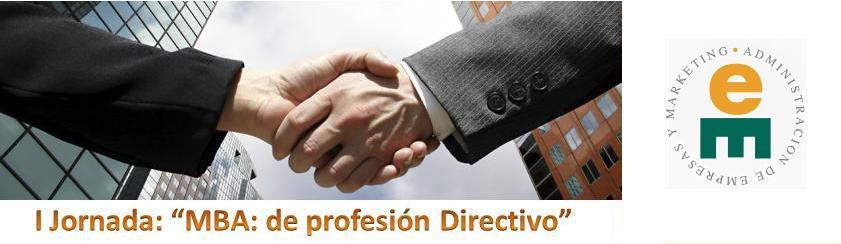 """I Jornada """"MBA: DE PROFESIÓN DIRECTIVO"""""""
