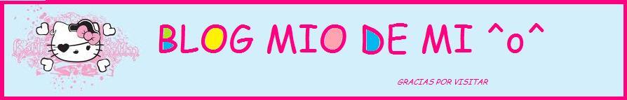 Blog mio de mi ^^
