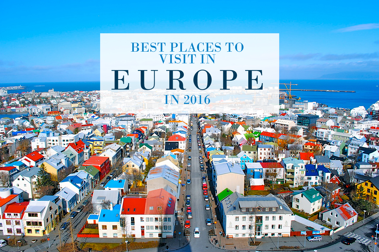Best Places To Visit In Europe In 2016 Mersad Donko