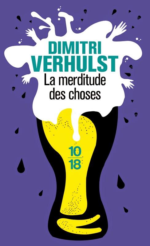 La merditude des choses - Dimitri Verhulst - Traduit du néerlandais par D. Losman - Denoël - 2011