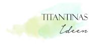 http://titantinasideen.blogspot.de/