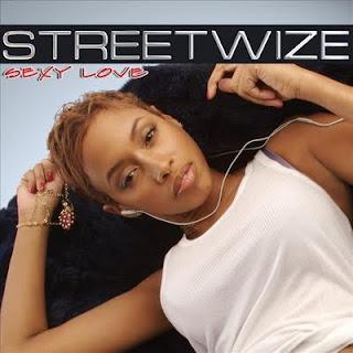 STREETWIZE - SEXY LOVE (2007)
