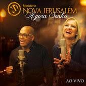 Download  musicasMinistério Nova Jerusalém – Agora Sonho: Ao Vivo