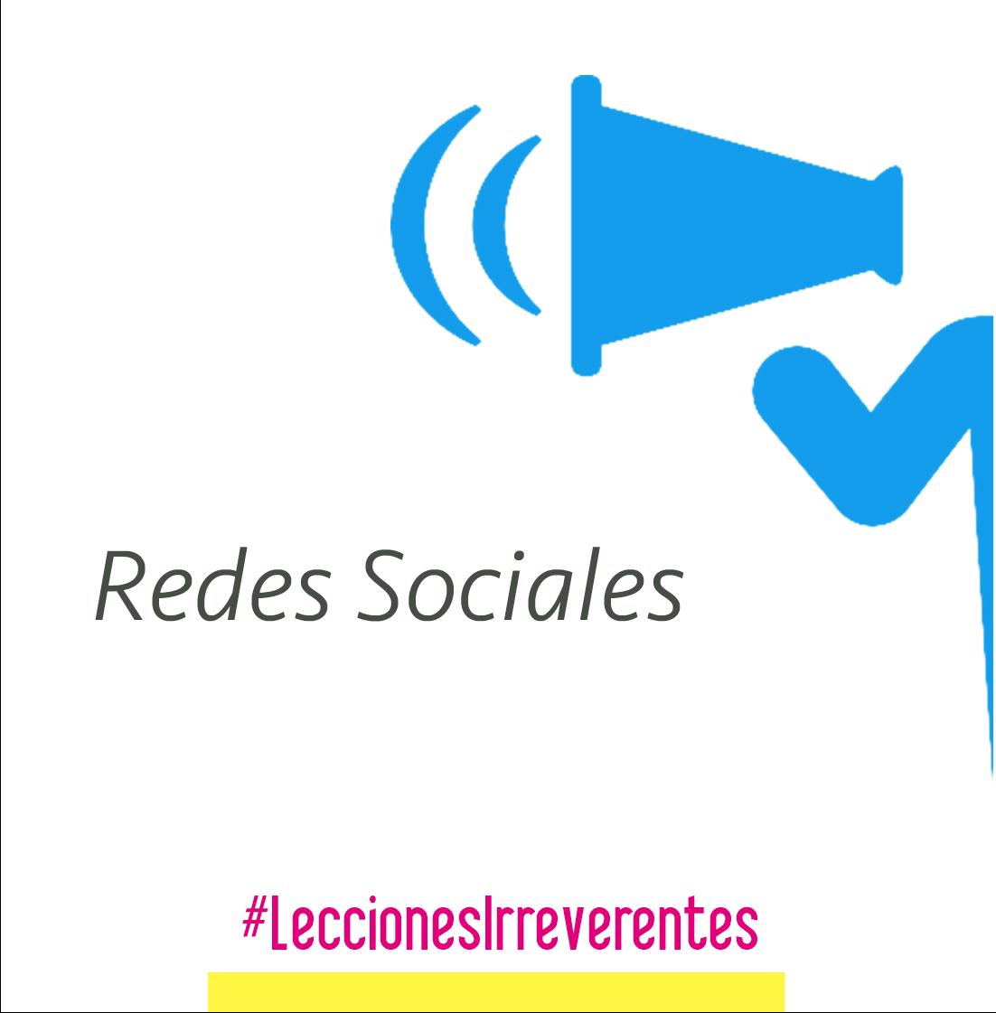 Lecciones Irreverentes - Redes Sociales