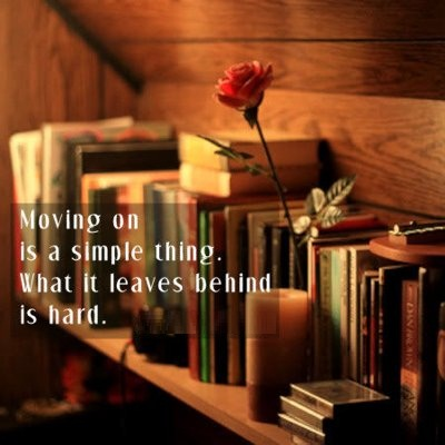 Moving on is a simple thing. What it leaves behind is hard.