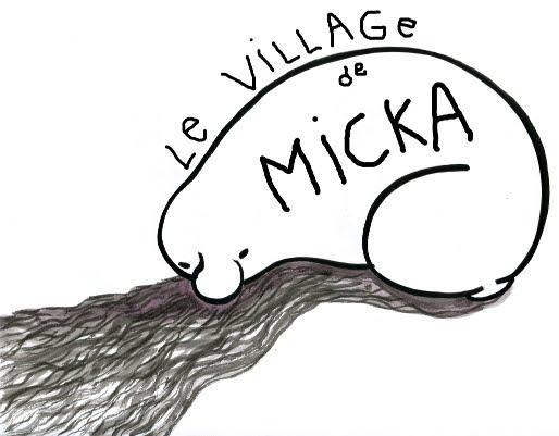 Le village de  Micka, le blog d'un gros ego----