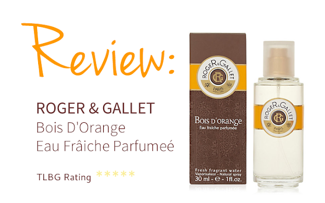 Review: Roger & Gallet Bois D'Orange