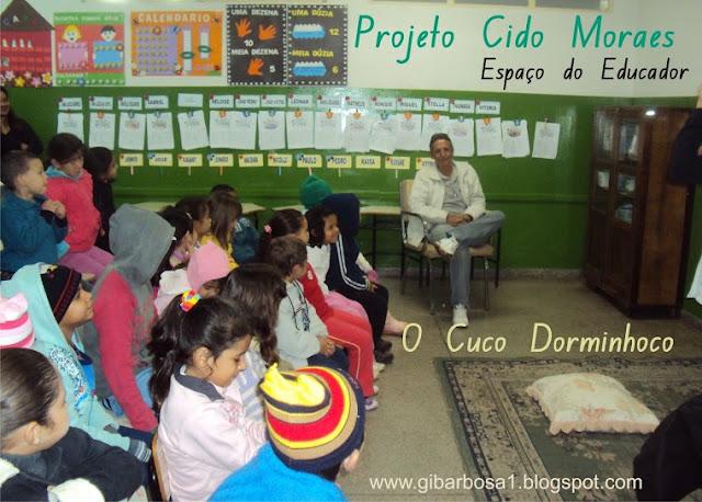 Espaço do Educador Projeto Cido Morais O Cuco Dorminhoco