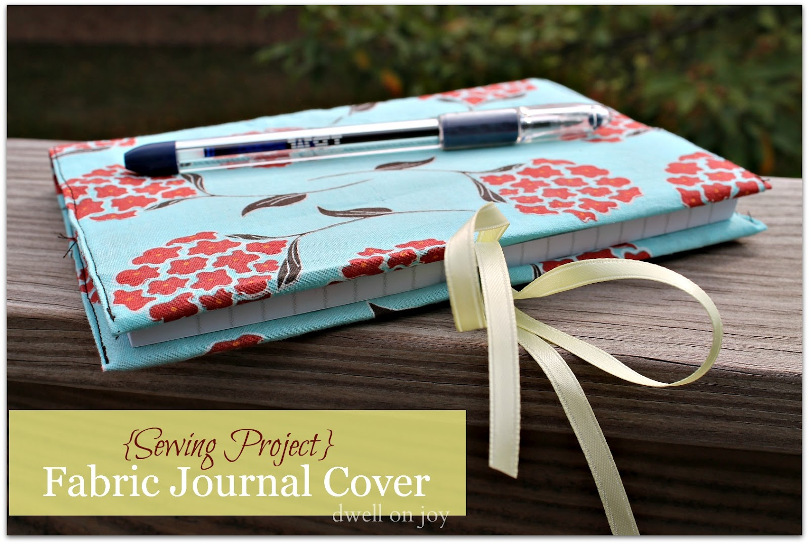 How To Sew Book Cover Tutorial : Sewing project fabric journal cover tutorial dwell on joy