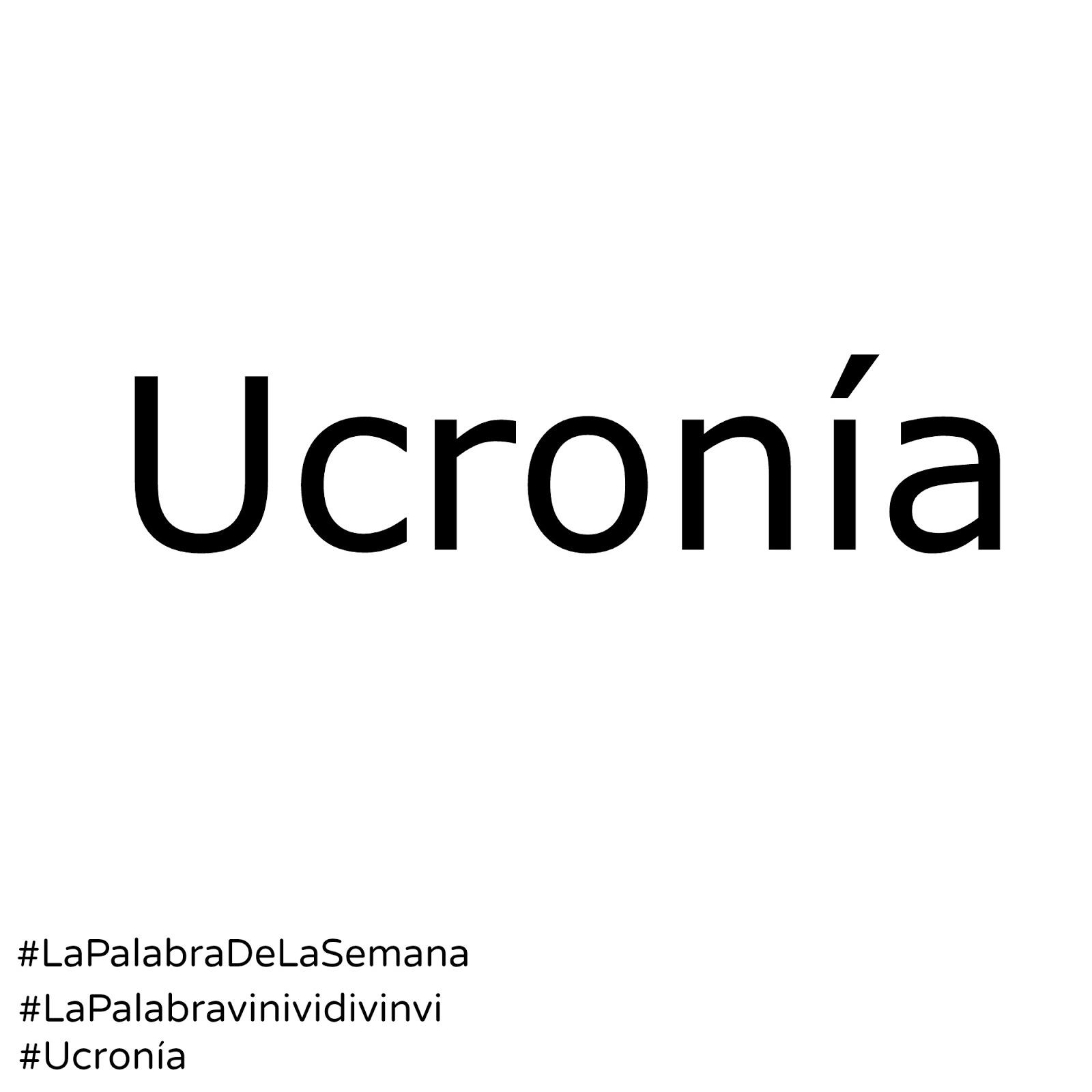 La palabra de la semana Ucronía #lapalabradelasemana #vinividivinvi #lapalabravinividivinvi #ucronía