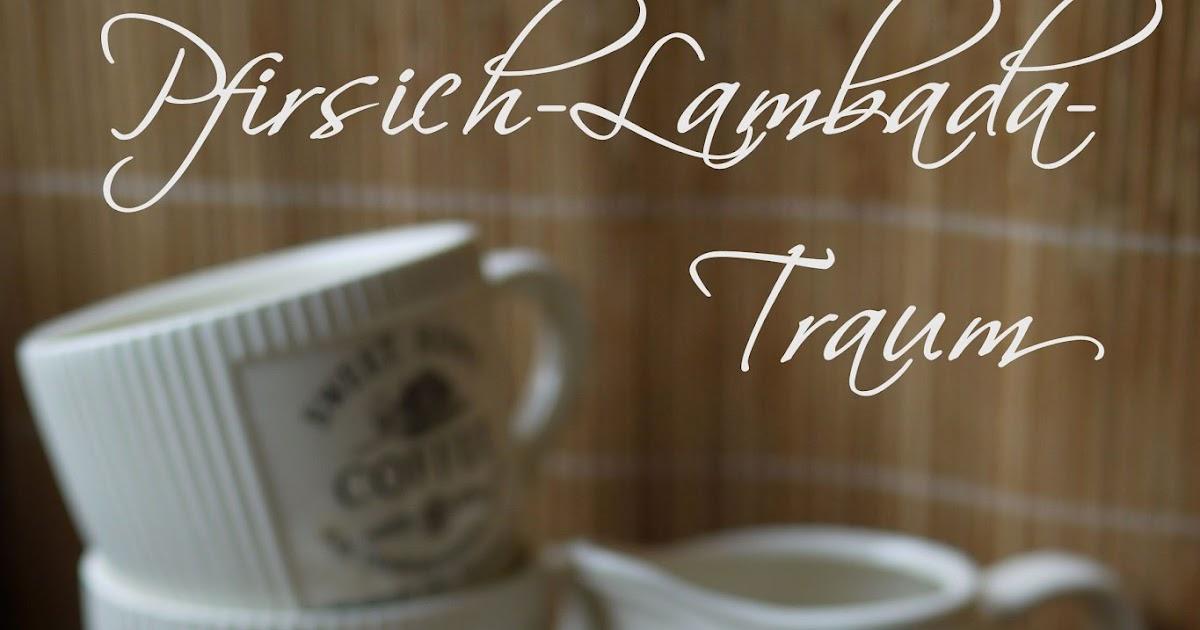 Experimente Aus Meiner K 252 Che Pfirsich Lambada Traum