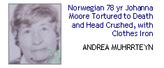 Norwegian 78 yr Johanna Moore Tortured to Death and Head Crushed, with Clothes Iron