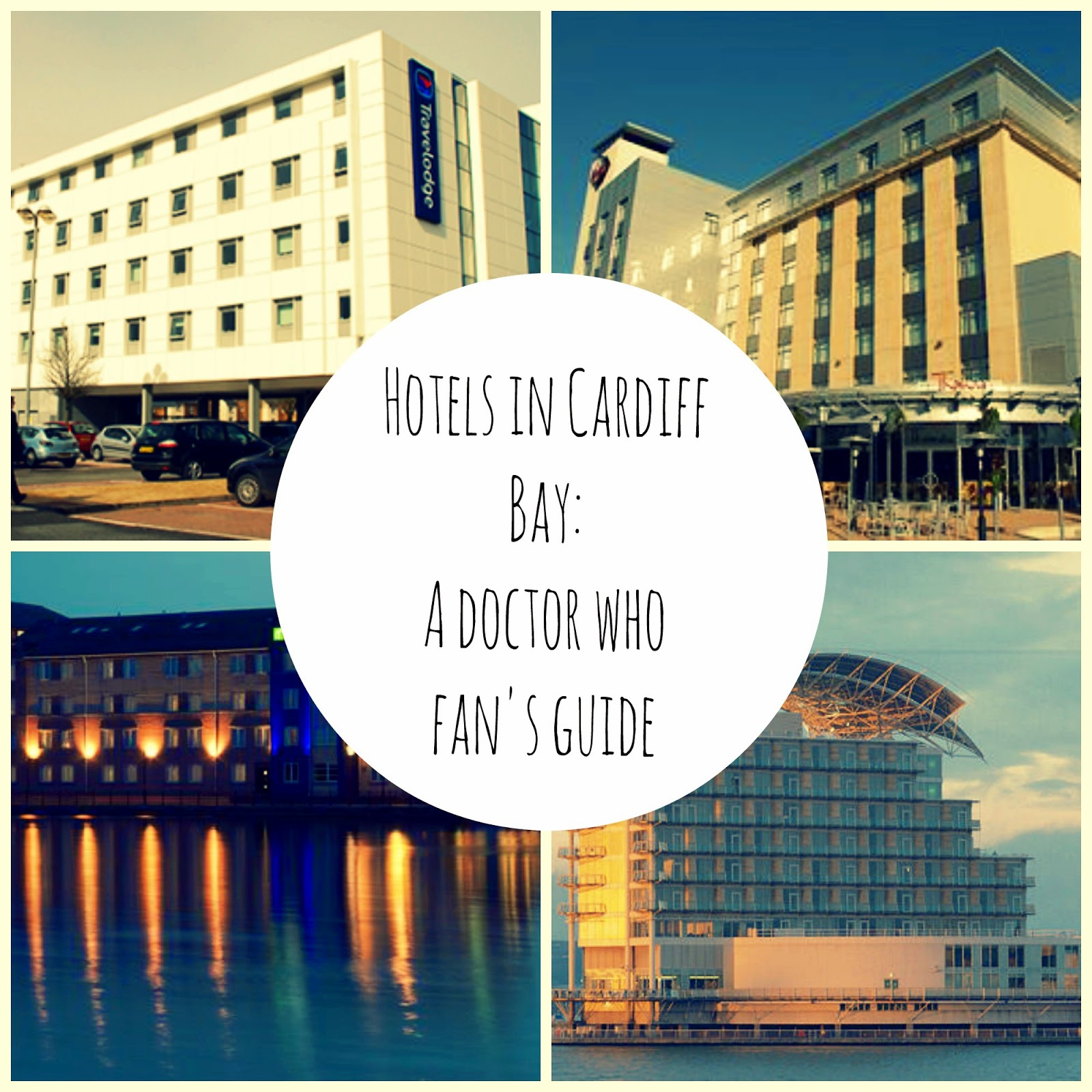 Hotels On Cardiff Bay: Plucky Kelly: Hotels In Cardiff: A Doctor Who Fan's Guide