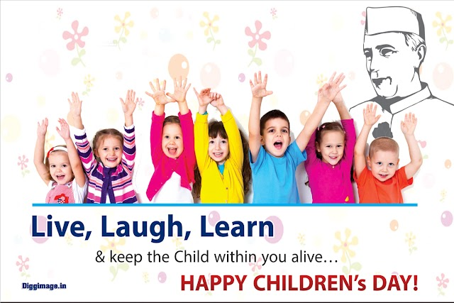 Live,Laugh,Learn & keep the child within you alive... Happy Children's Day !