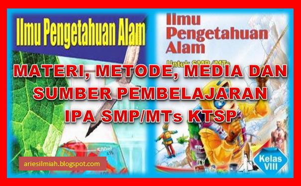 Js Aries Blog Materi Metode Media Dan Sumber Ipa Smp