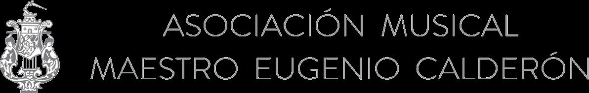 ASOCIACION MUSICAL MAESTRO EUGENIO CALDERON