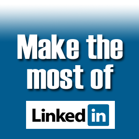 making the most of LinkedIn, maximizing LinkedIn for job search,