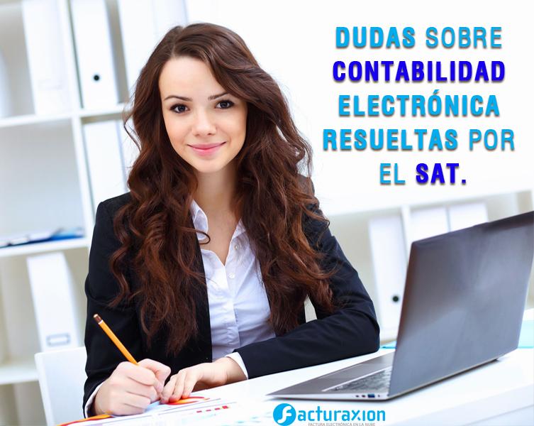 DUDAS SOBRE CONTABILIDAD ELECTRÓNICA RESUELTAS POR EL SAT.