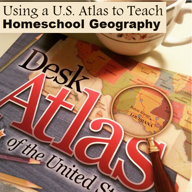 Using a U.S. atlas can be a fun, enjoyable way to teach geography in your homeschool.