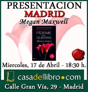 Presentación del libro Pídeme lo que quieras, ahora y siempre de Megan Maxwell