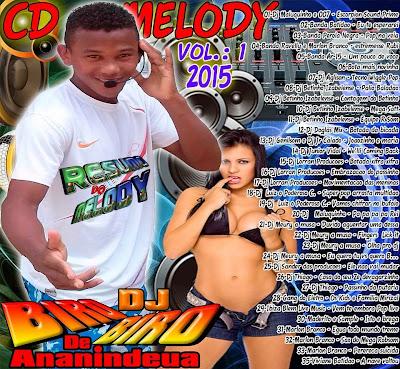 CD MELODY VOL.01 2015 DJ BIRO BIRO DE ANANINDEUA 17/01/2015