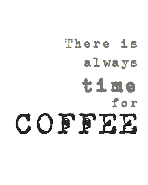 A subtle reminder that there is always time for coffee. Print this in our free printables!